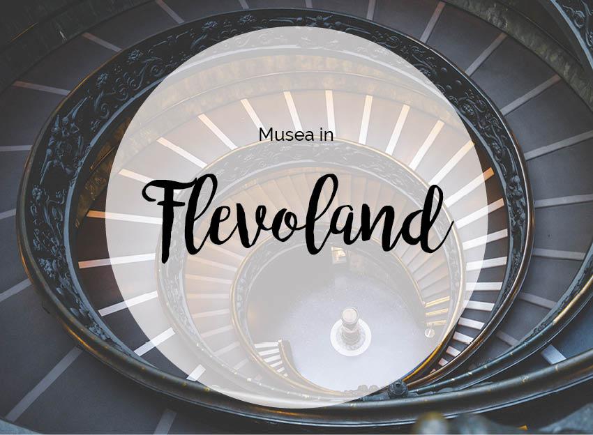 Musea in Flevoland